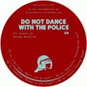 Do Not Dance With The Police 03